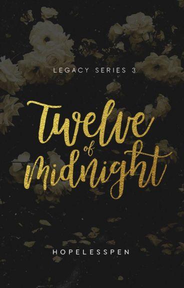 Twelve of Midnight - LEGACY 3