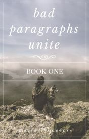 Bad Paragraphs Unite [BOOK 1] by designer-