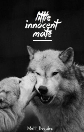 Little innocent mate - jarianauh - Wattpad