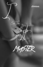I Can Take It, Master • MxB [ IN EDITING ] by EzekielMills