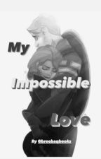 My impossible love(romanogers)✔️ by breebaque