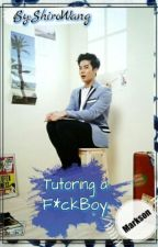 Tutoring a F*ckBoy||Markson by ShiroWang