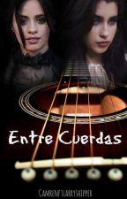 ENTRE CUERDAS - CAMREN by ENFLCS