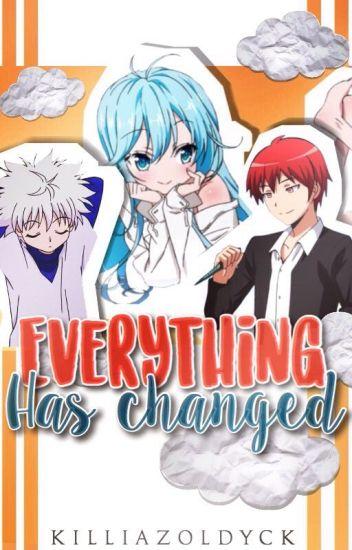 Everything Has Changed (Killua X Reader)