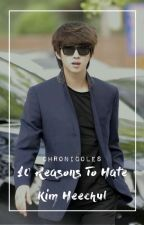 10 Reasons To Hate Kim Heechul | SJ Fanfiction by chronicoles