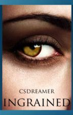 Ingrained (Book 2 - Against the Grain) by csdreamer