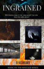 Ingrained (Book 2 - Against the Grain) by csdreamer