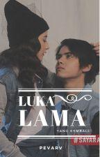 #1 Luka Lama (Yang kembali) by pevarv