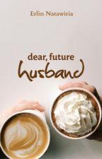 Dear Future Husband: the Other Half by enatawiria