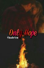 Only Hope | GMW [one shot] by kvnpikook