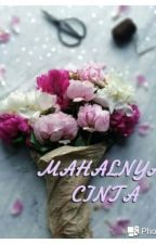 MAHALNYA CINTA by SalwaNabilaShahrel