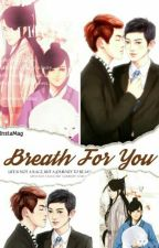 Breathe For You by Born_For_WuYifan