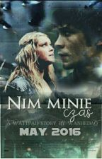 Nim Minie Czas | The 100 || zawieszone by wanhedaO