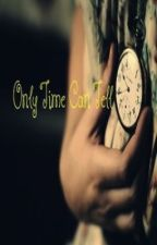 Only Time Can Tell (A One Direction fanfic) by niamssoulmate