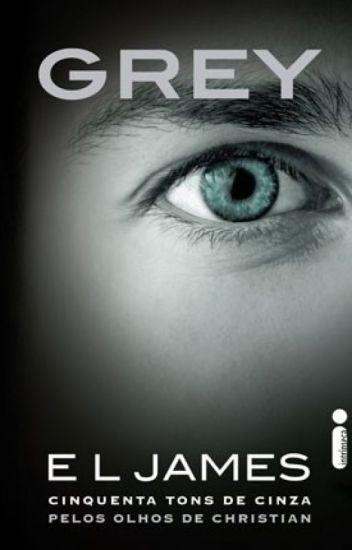 Grey 50 Tons De Cinza Pelos Olhos De Christian EL James