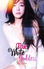 The White Goddess (On-Going) by MissShimizuA