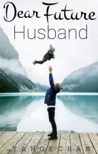 Dear Future Husband - Dengan atau Tanpamu by yangechan