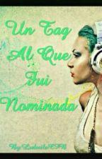 Un Tag Al Que Fui Nominada by LudmilaCFB