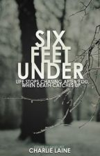 Six Feet Under (COMPLETED) by _cryptic