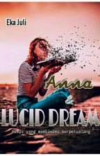 Anna and Lucid Dream (END) by EkaJuly