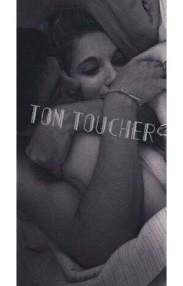 Ton toucher