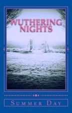 WUTHERING NIGHTS: A Wuthering Heights Teen Fan Fiction by SummerDay9