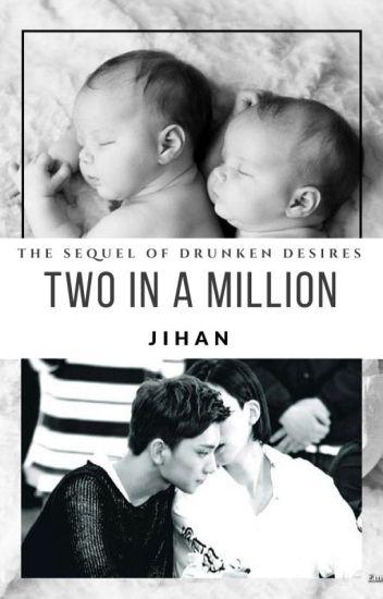 ~Two In A Million~ [Secuela De Drunken Desires/Adaptación]