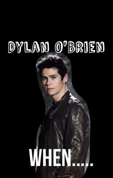 Dylan O'Brien when..