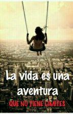La Vida Es Una Aventura by inuyashofa