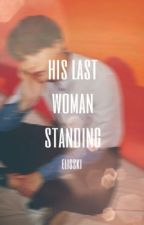 His Last Woman Standing by elisski