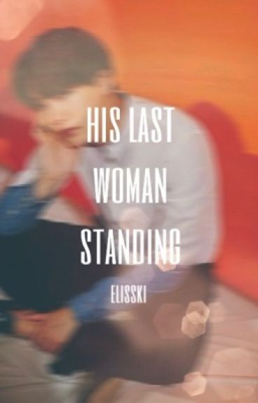 His Last Woman Standing