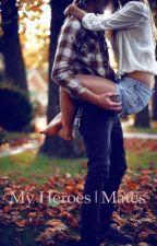 My heroes// Mates  by giovanna__1998