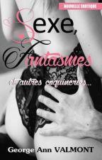 Sexe, Fantasmes et autres Coquineries by GeorgeAnnValmont