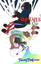 Our Fates (Error x Ink)(C) by PretzelSituation