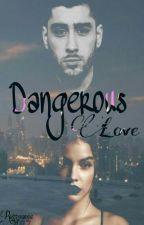 Dangerous Love [Z.M] by ronaosama737
