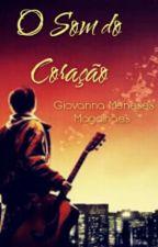 O Som Do Coração by GiovannaMeneses1310