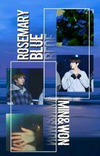 rosemary blue!¡ minwon oneshot by taehurtsme