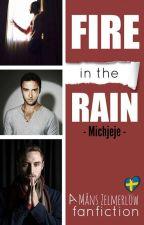 Fire In The Rain by Michjeje