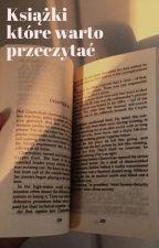 Książki Które Warto Przeczytać by Black_Rainbow654