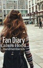 Fan Diary [Calum Hood] by -bandmembers2