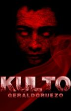 Kulto [Soon to be published under LIB] by GerAldGruezo