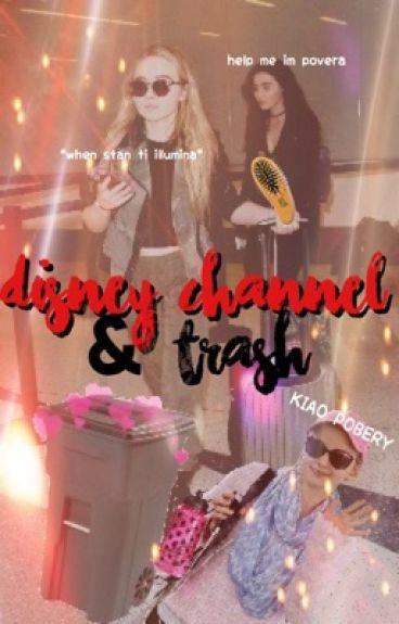 DISNEY CHANNEL TRASH
