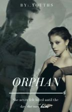 Orphan [#Wattys2016] by Suicidal_qeen