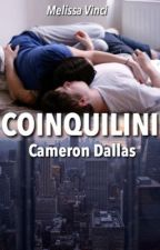 Coinquilini || Cameron Dallas by fiorisuibinari