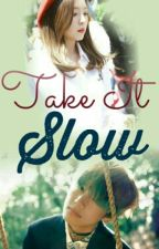 Take It Slow by karujjang