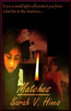 Matches (#OnceUponNow) by SarahHines8