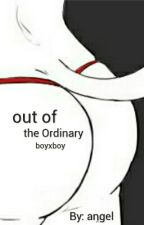 out of the Ordinary (boyxboy) by boyloveangel