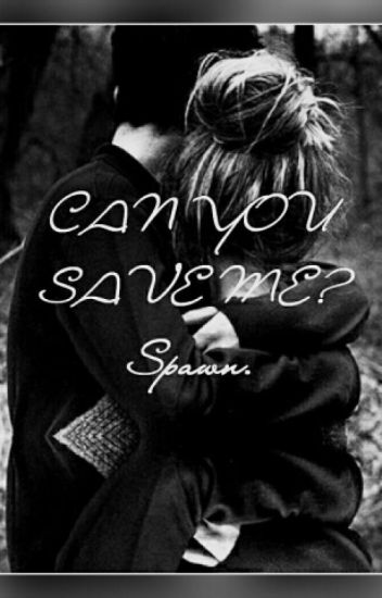 CAN YOU SAVE ME? || Spawn