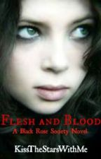 Flesh and Blood by KissTheStarsWithMe