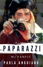 PAPARAZZI. [MJ FANFIC] by PaolaAnguiano1987